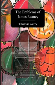 The Emblems of James Reaney by Thomas Gerry (2013). Published by The Porcupine's Quill.