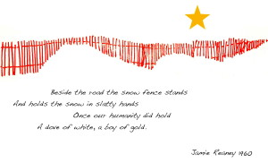 The snow fence drawing and the poem appeared on the December 1960 Christmas card designed by James Reaney.