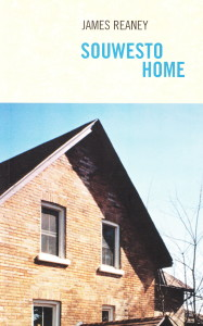 Souwesto Home by James Reaney, 2005