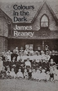 Colours in the Dark by James Reaney published by Talonbooks