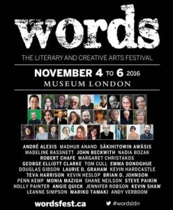 Words Festival fo the litereary Arts, London, Ontario November 4-, 2016.